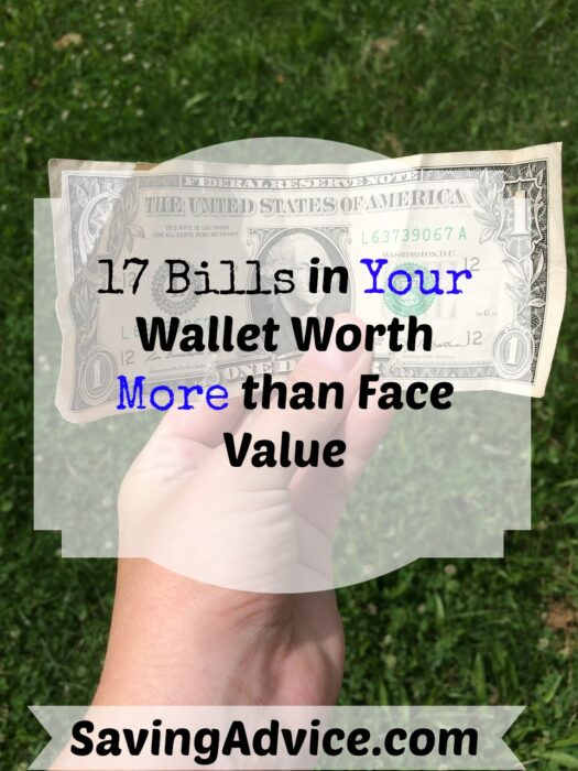 17 Bills in Your Wallet Worth More than Face Value