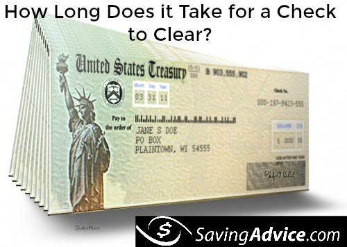 How Long Does It Take For A Check To Clear Savingadvice Com Blog