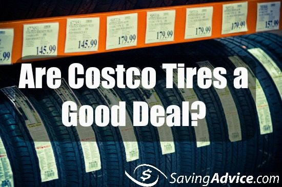 Are Costco Tires A Good Deal Savingadvice Com Blog