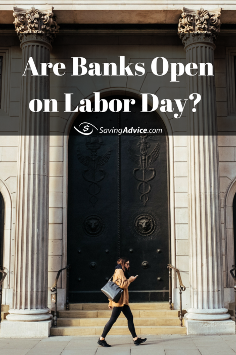 Banks open on Labor Day