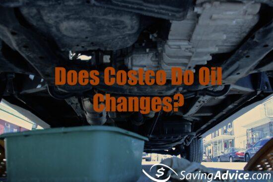 Audi A4 Oil Change Cost >> Does Costco Do Oil Changes Savingadvice Com Blog