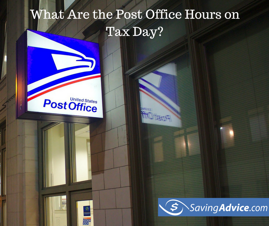 What Are The Post Office Hours On Tax Day 2017