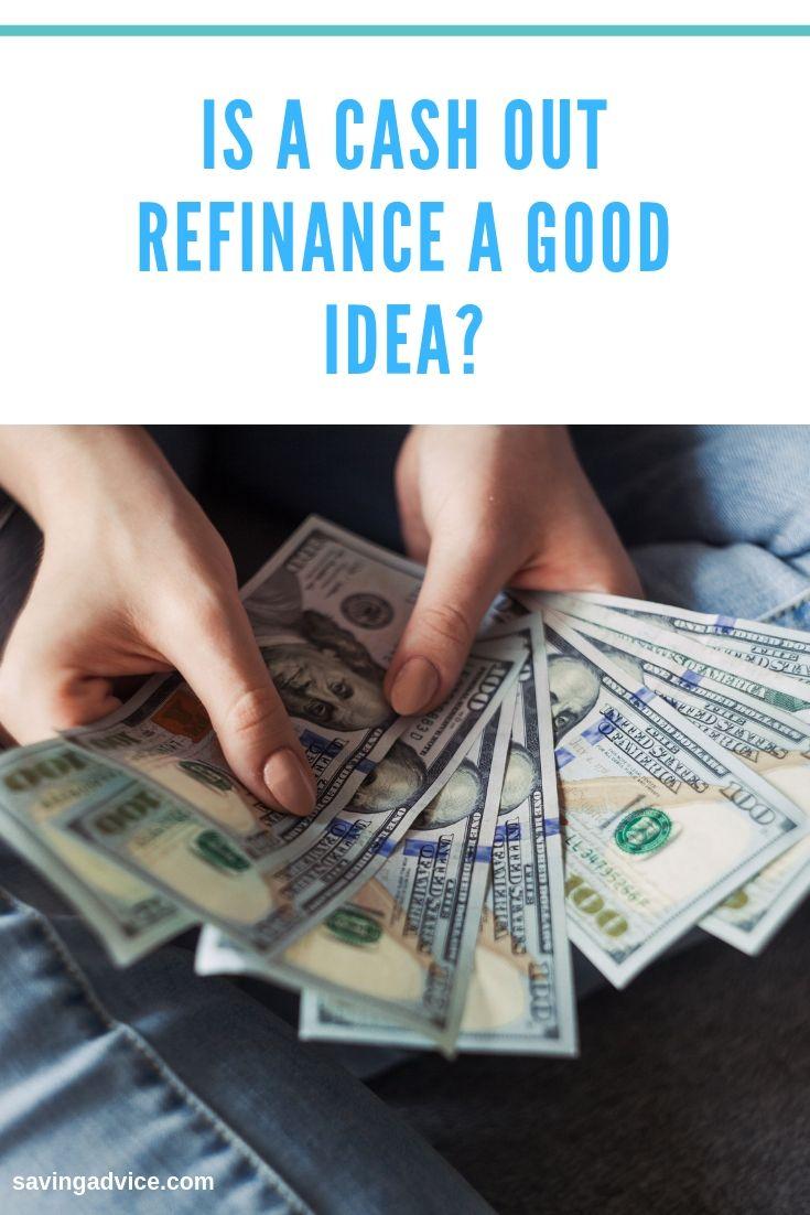 Is a Cash Out Refinance a Good Idea