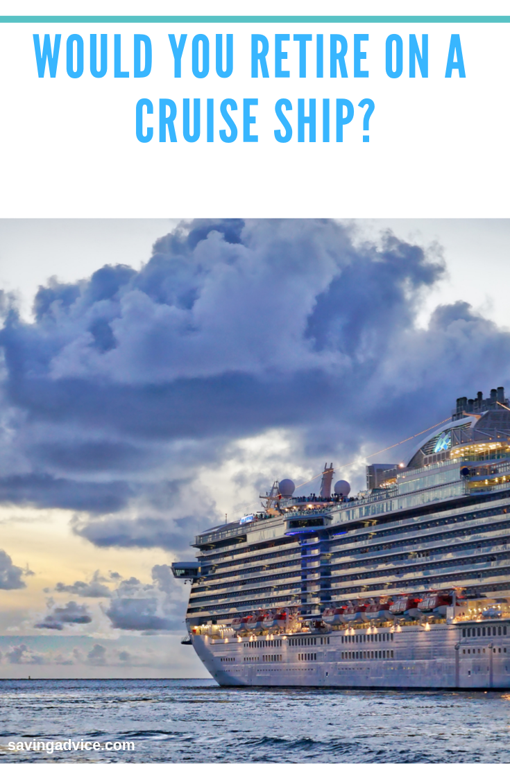 Would You Retire On A Cruise Ship