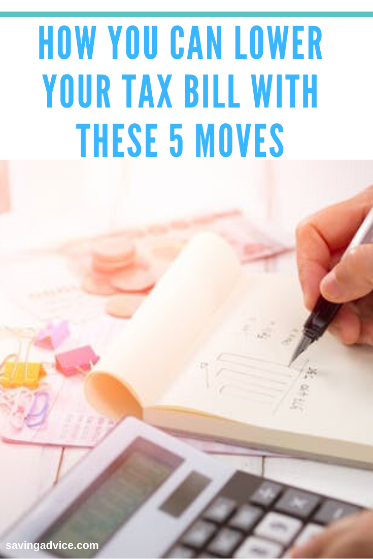 Lower Your Tax Bill With These 5 Moves