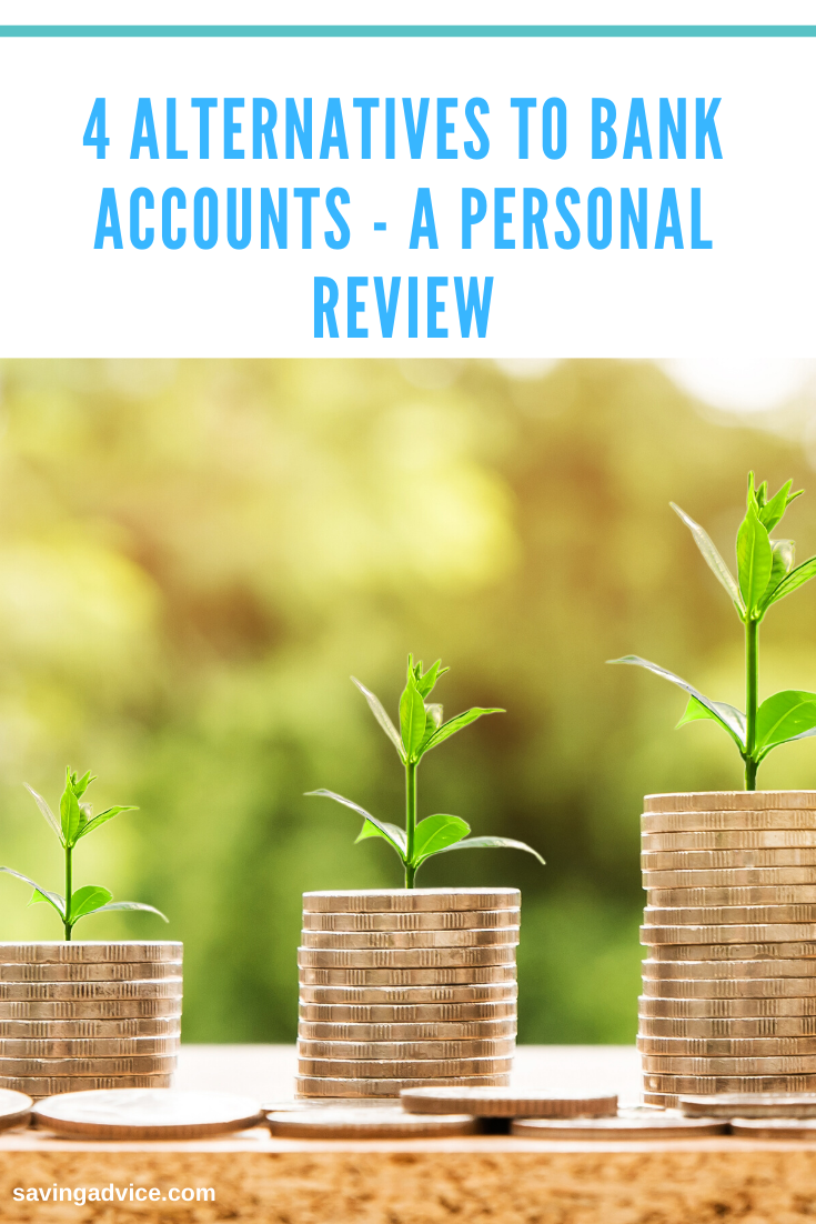 4 Alternatives To Bank Accounts - A Personal Review