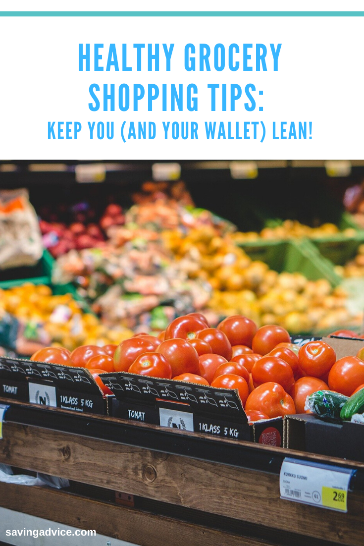 Healthy Grocery Shopping Tips Keep You (And Your Wallet) Lean!