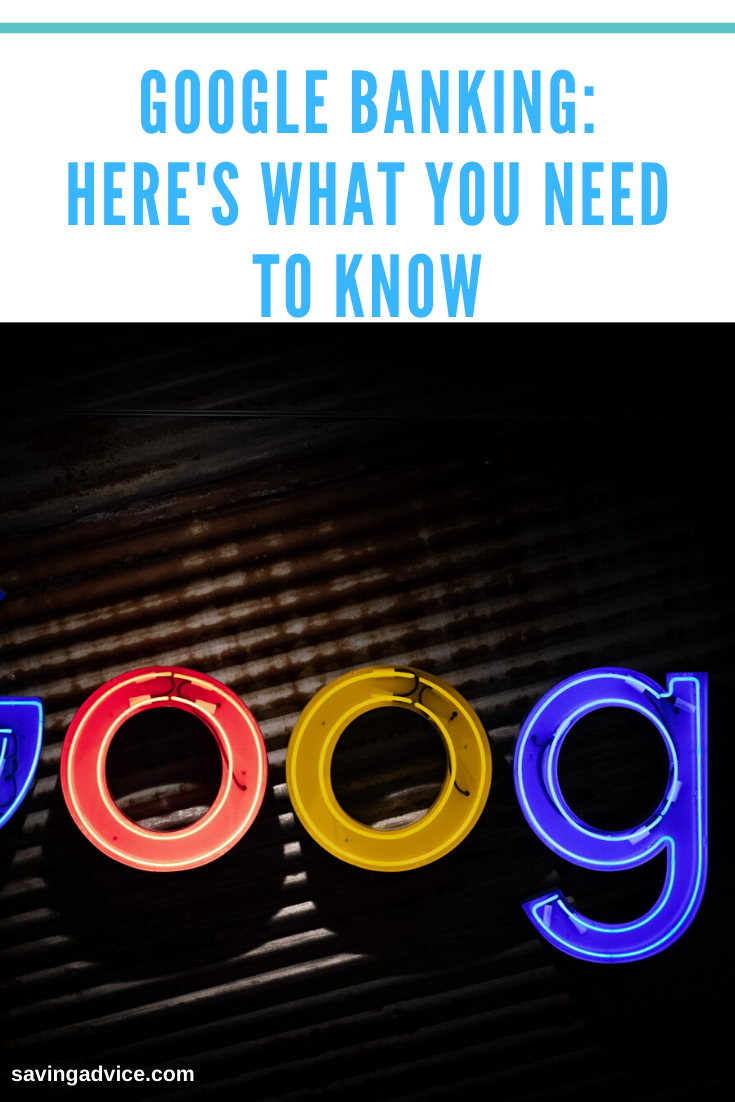 Google Banking Here's What You Need to Know