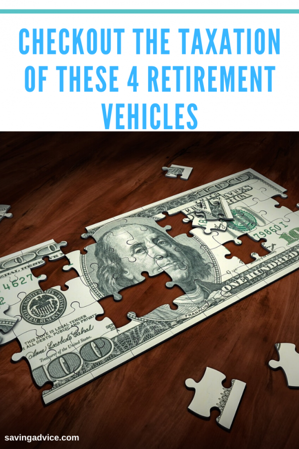 Checkout The Taxation of These 4 Retirement Vehicles
