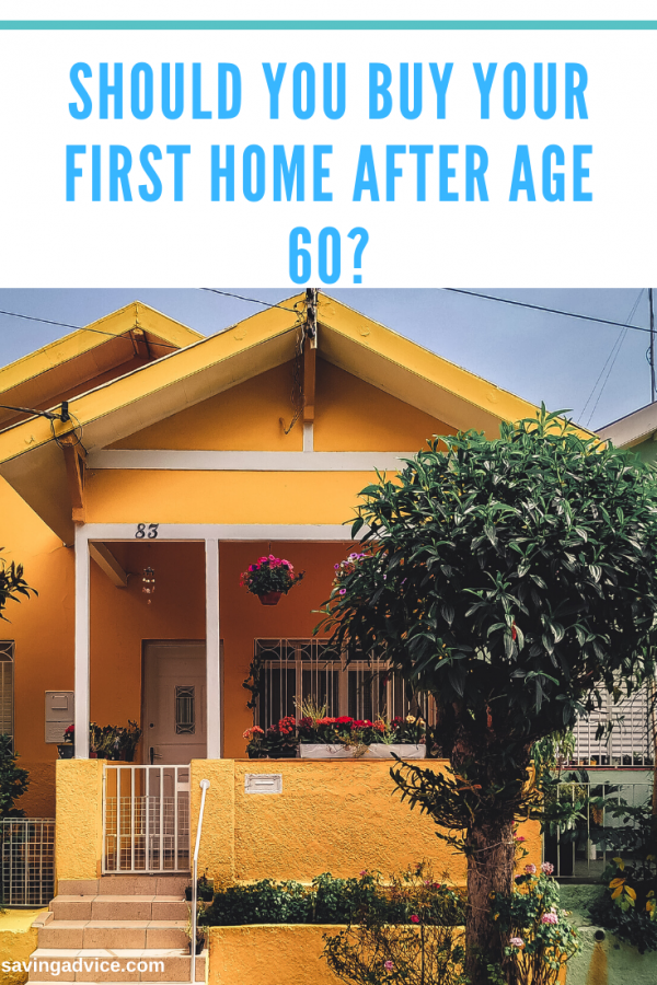 Should You Buy Your First Home After Age 60
