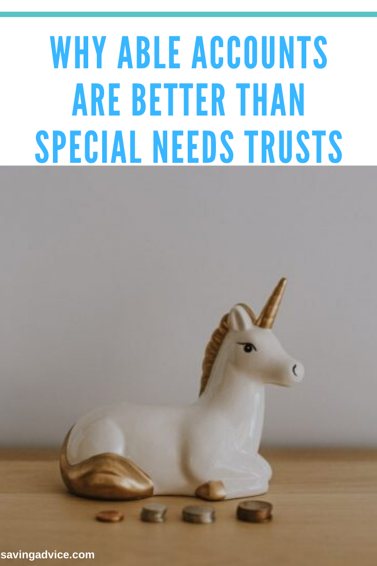 Why ABLE Accounts Are Better Than Special Needs Trusts
