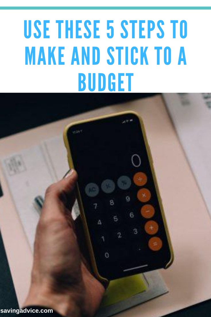 Use These 5 Steps to Make and Stick to a Budget