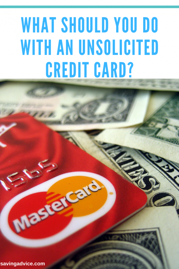 What Should You Do With an Unsolicited Credit Card