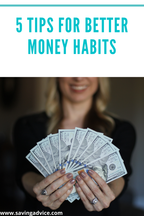 5 Tips For Better Money Habits