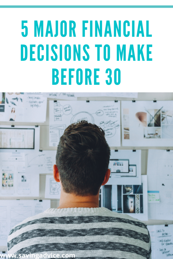 Here Are 5 Major Financial Decision to Make Before 30