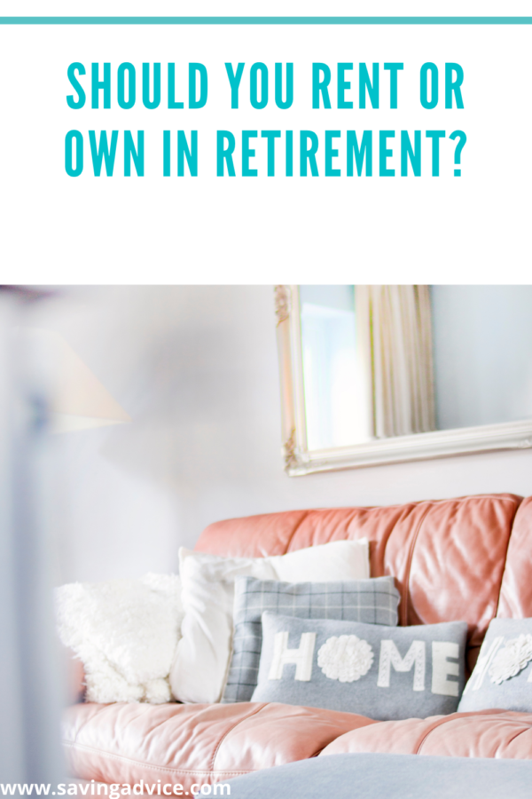 Should You Rent Or Own In Retirement