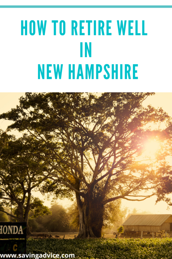 How To Retire Well in New Hampshire